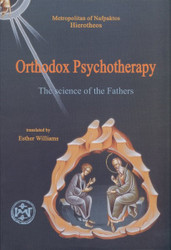 Orthodox Psychotherapy: The Science of the Fathers by Metropolitan Hierotheos Vlachos