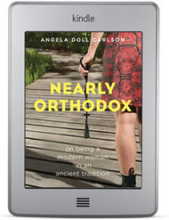 Nearly Orthodox: On Being a Modern Woman in an Ancient Tradition; ebook