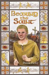 Bearing the Saint by Donna Farley
