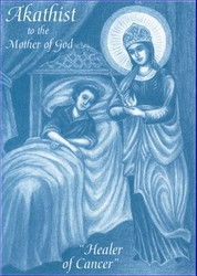 Akathist to the Mother of God: Healer of Cancer