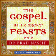 The Gospel in 12 Great Feasts; audio download