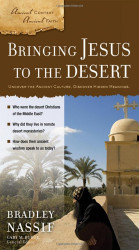 Bringing Jesus to the Desert by Bradley Nassif and Gary M Burge