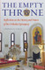 The Empty Throne: Reflections on the History and Future of the Orthodox Episcopacy by Lawrence R. Farley