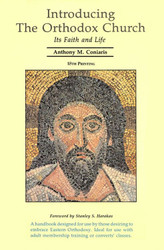 Introducing the Orthodox Church: Its Faith and Life by Fr. Anthony Coniaris