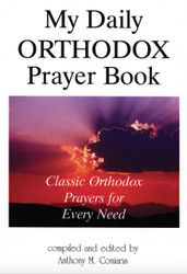 My Daily Orthodox Prayer Book: Classic Orthodox Prayers for Every Need by Anthony M. Coniaris