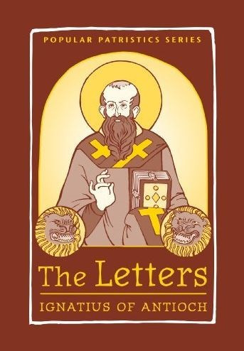 The Letters: Ignatius of Antioch. One volume in the Popular Patristics Series.