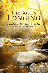 The Soul's Longing: An Orthodox Christian Perspective on Biblical Interpretation