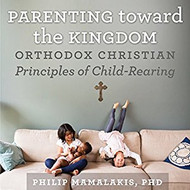 Parenting Toward the Kingdom audiobook by Dr Philip Mamalakis