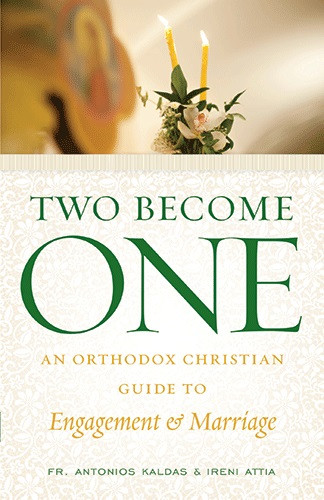 2bd64b43953ce Two Become One  An Orthodox Christian Guide to Engagement and Marriage by  Rev. Antonios