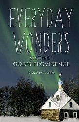 Everyday Wonders: Stories of God's Providence by V Rev Michael Oleksa