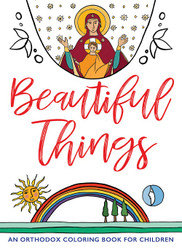Beautiful Things: An Orthodox Coloring Book for Children