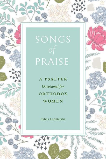 Songs of Praise: A Psalter Devotional for Orthodox Women by Sylvia Leontaritis