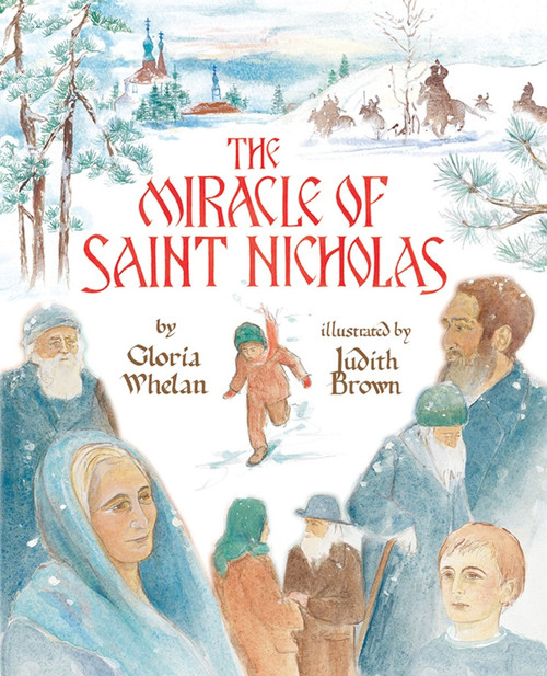 The Miracle of St Nicholas by Gloria Whelan, illustrated by Judith Brown