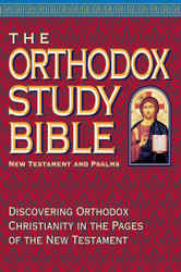The Orthodox Study Bible, New Testament & Psalms, Paperback: Discovering Orthodox Christianity in the Pages of the New Testament