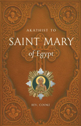 Akathist to Saint Mary of Egypt by Bev. Cooke