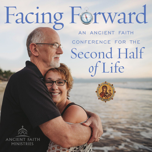 Facing Forward: An Ancient Faith Conference for the Second Half of Life
