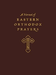 A Manual of Eastern Orthodox Prayers