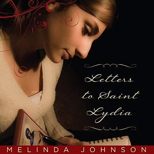 Letters to Saint Lydia, A Novel by Melinda Johnson