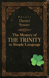 The Mystery of the Trinity in Simple Language by Daniel Sysoev
