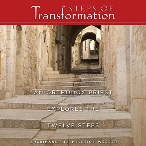 Steps of Transformation by Archimandrite Meletios Webber audiobook