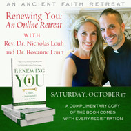 Renewing You: An Online Retreat with Rev. Dr. Nicholas and Dr. Roxanne Louh (U.S. Registrants)