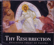 CD - Thy Resurrection: Byzantine Chant of Pascha