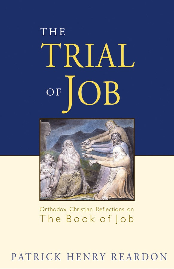 ebee88bc0cc93 The Trial of Job  Orthodox Christian Reflections on the Book of Job by  Patrick Henry