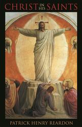 Christ in His Saints by Patrick Henry Reardon