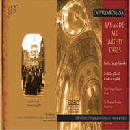 CD Lay Aside All Earthly Cares. In English, sung by Cappella Romana.