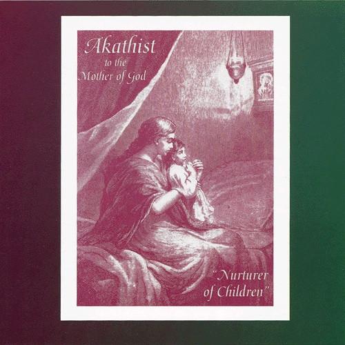 Akathist to Mother of God, Nurturer of Children