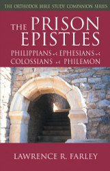 The Prison Epistles: Philippians-Ephesians-Colossians-Philemon