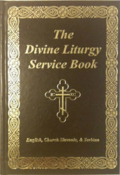The Divine Liturgy Service Book: English, Church Slavonic, and Serbian, Compiled by V. Rev. Bozidar Dragicevich