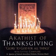 CD Akathist of Thanksgiving. In English, by Saint Ignatius Antiochian Church in Madison, Wisconsin.