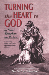 Turning the Heart to God by Saint Theophan the Recluse