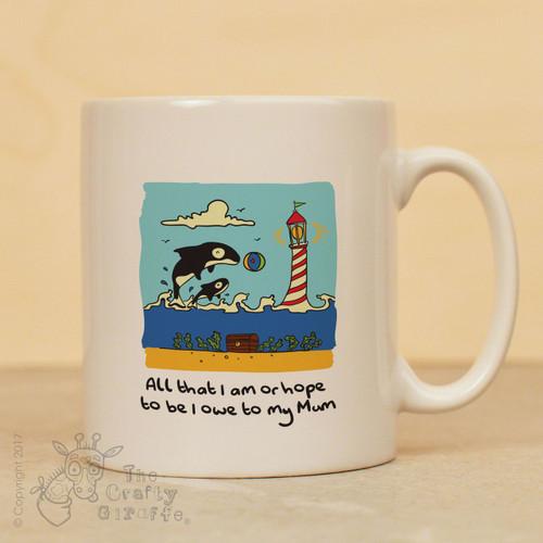 All that I am or hope to be I owe to my Mum mug