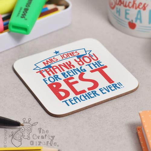 Personalised Best Teacher Ever Coaster