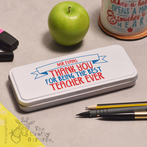 Personalised Best Teacher Ever Pencil Tin
