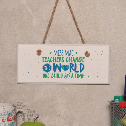 Personalised Teachers change the world Sign