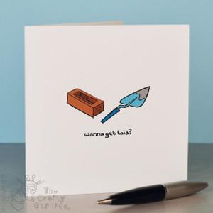 Wanna get laid? Card