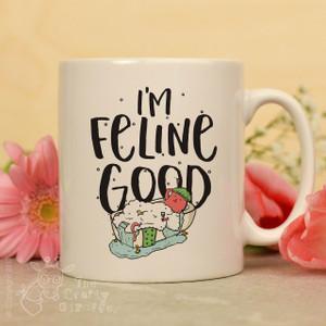 I'm feline good Mug