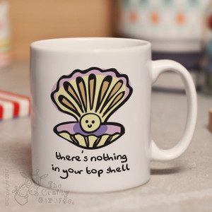 There's nothing in your top shell mug