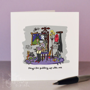 Fangs for putting up with me Card