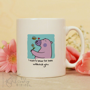 I can't bear to bee without you mug
