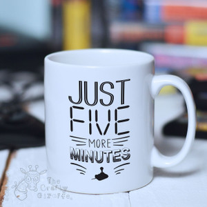 Just five more minutes Mug