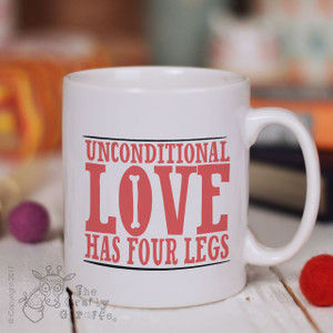 Unconditional love has four legs Mug