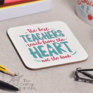 The best teachers teach from the heart Coaster