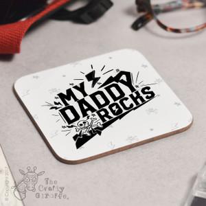 My Daddy Rocks Coaster