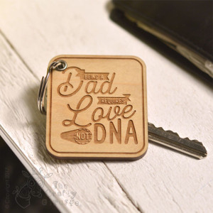 Being a Dad requires love not DNA Keyring