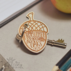 From little acorns mighty oaks grow Keyring
