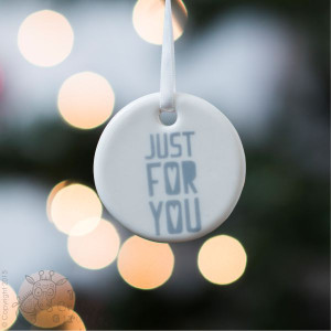 Just for you - Ceramic Hanging Decoration